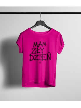 WYPRZEDANY Damski T-shirt MAM ZŁY DZIEŃ - róż