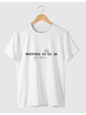 """T-shirt """"Wszystko to, co ja"""" - Złota Kolekcja 25lat - oversize"""