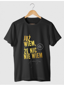 "Męski T-shirt ""Już wiem, że nic nie wiem"" - Złota Kolekcja 25lat"