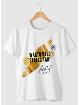 "Męski T-shirt ""Warto było..."